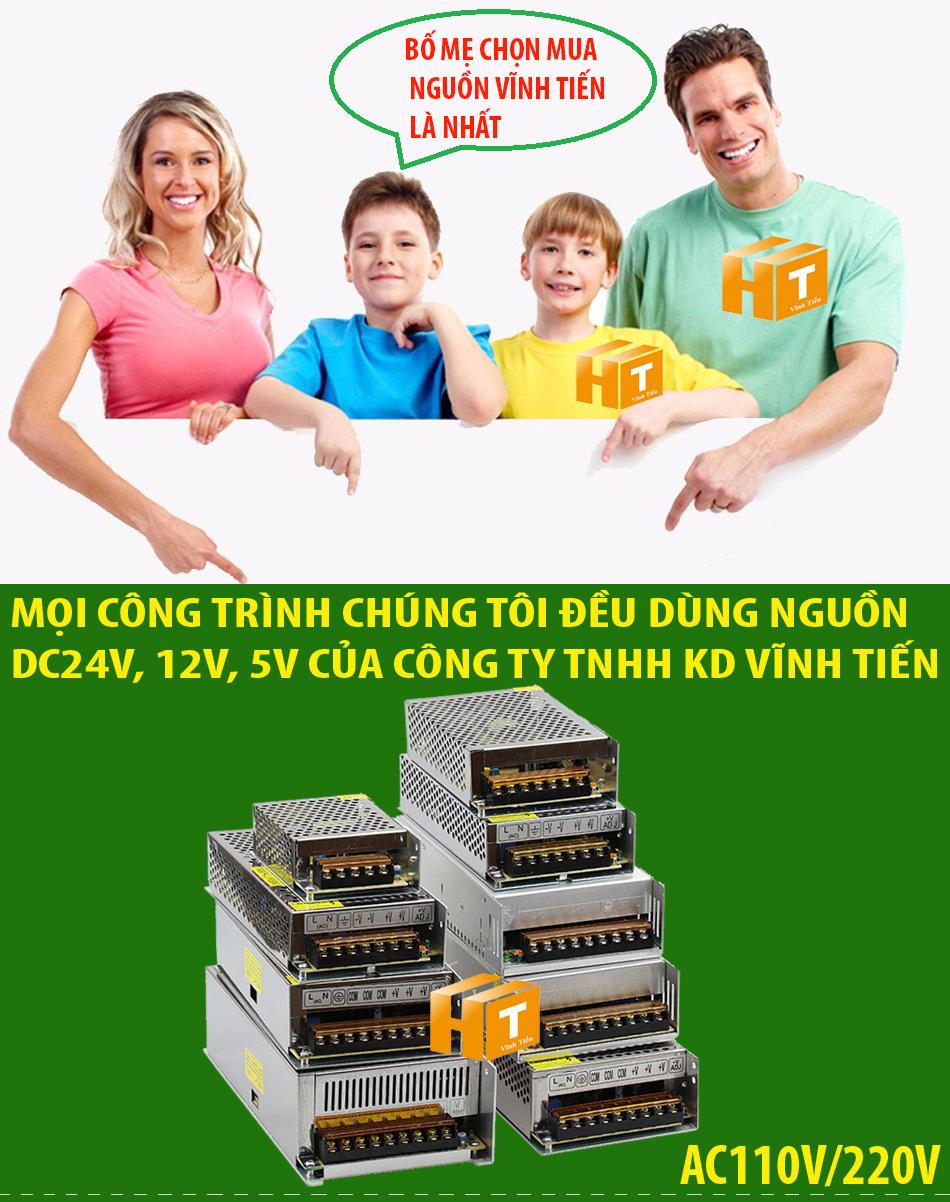 Cả gia đình chúng tôi đều chọn mua nguồn 5V, 12V, 24V loại tốt, giá rẻ, chất lượng của công ty tnhh kinh doanh vĩnh tiến